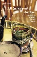 All Strangers Are Kin: Adventures in Arabic and the Arab World