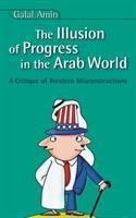 The Illusion of Progress in the Arab World