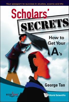 Scholars' secrets : how to get your A's