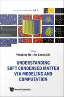 Understanding Soft Condensed Matter via Modeling and Computation