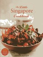The Little Singapore Cookbook