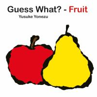 Guess What - Fruit?