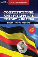 Constitutional and Political History of Uganda From 1894 to the Present
