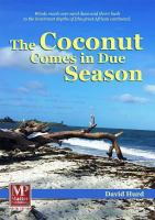 The Coconut Comes in Due Season