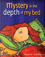 Mystery in the Depth of My Bed