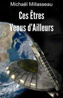 Ces Êtres Venus D'ailleurs