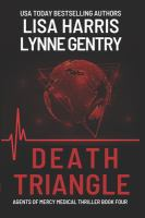 Death Triangle: A Medical Thriller ( Agents Of Mercy #4 )