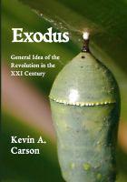 Exodus: General Idea Of The Revolution In The XXI Century