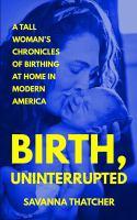 Birth, Uninterrupted