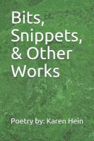Bits, Snippets, and Other Works