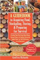 A Guidebook To Acquiring Food, Stockpiling, Storing, & Preparing For Survival
