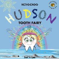 Hedgehog Hudson - Tooth Fairy