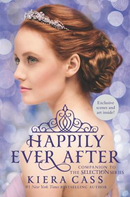 Cover image for Happily ever after : Companion to the Selection series
