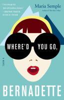 Cover image for Where'd you go, Bernadette :