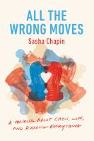 Cover image for All the wrong moves :