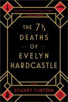 Cover image for The 7 1/2 Deaths of Evelyn Hardcastle