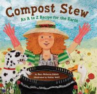Compost Stew an A to Z Recipe for the Earth