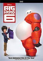 Big hero 6 Walt Disney Animation Studios ; screenplay by Jordan Roberts and Daniel Gerson  Robert L. Baird ; directed by Don Hall, Chris Williams ; producer Roy Conli.