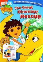 Go Diego Go! The great dinosaur rescue