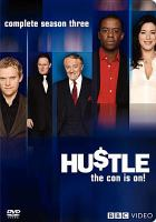 Hustle. Season 3 a Kudos Film and Television production for BBC in association with AMC ; written by Tony Jordan, Steve Coombes, Danny Brown and David Cummings ; produced by Lucy Robinson ; directed by Otto Bathurst, Colm McCarthy and S.J. Clarkson.