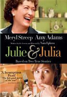 Julie  Julia  ; screenplay written and directed by Nora Ephron
