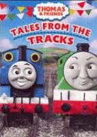 Thomas  friends. Tales from the tracks Guliane Limited ; producer, Simon Spencer ; director, Steve Asquith.