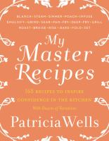 My master recipes : 165 recipes to inspire confidence in the kitchen with dozens of variations