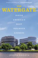 The Watergate : inside America's most infamous address