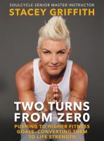 Two turns from zero : pushing to higher fitness goals-converting them to life strength