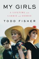 My girls : a lifetime with Carrie and Debbie