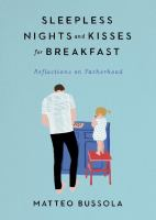 Sleepless nights and kisses for breakfast : reflections on fatherhood