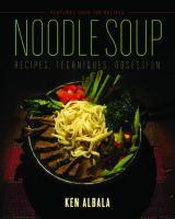 Noodle soup : recipes, techniques, obsession