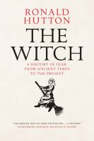 The witch : a history of fear, from ancient times to present