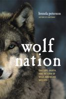 Wolf nation : the life, death, and return of wild American wolves