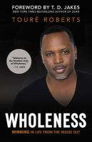 Wholeness : winning in life from the inside out