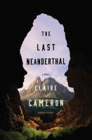 The last Neanderthal : a novel
