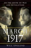 March 1917 : on the brink of war and revolution