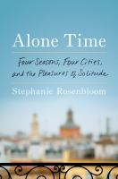 Alone time : four seasons, four cities, and the pleasures of solitude