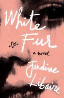 White fur : a novel