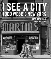 I see a city : Todd Webb's New York