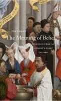 The meaning of belief : religion from an atheist's point of view
