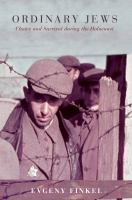 Ordinary Jews : choice and survival during the Holocaust