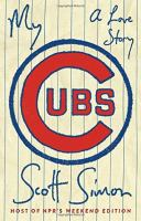 My Cubs : a love story