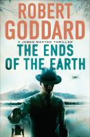 The ends of the earth : a James Maxted thriller