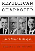 Republican character : from Nixon to Reagan