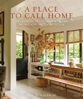 A place to call home : tradition, style, and memory in the new American house