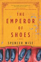 The emperor of shoes : a novel