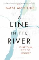 A line in the river : Khartoum, city of memory