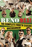 Reno 911! The complete fourth season uncensored! Jersey Television ;