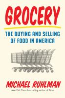 Grocery : the buying and selling of food in America